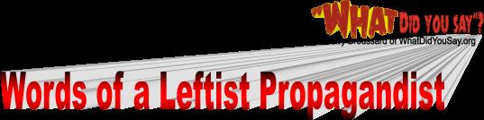 words-of-a-leftist-propagandist